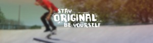 Stay Original. Be Yourself. skateboard