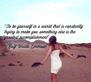 To be yourself in a world that is constantly trying to make you something else is the greatest accomplishment. - Ralf Waldo Emerson