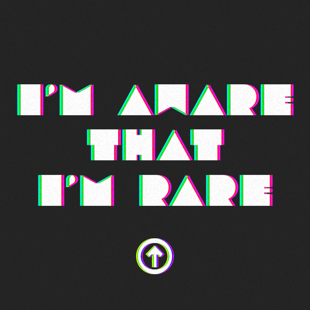 I'm Aware that I'm Rare  | Above the Influence