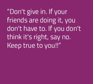 Don't give it. If your friends are doing it, you don't have to. If you don't think it's right, say no. Keep true to you!!